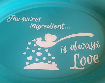 "Vinyl Decal ""The Secret Ingredient..."""