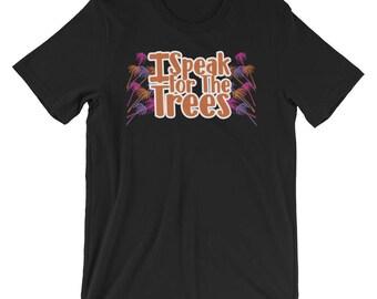 I Speak For The Trees T-shirt Environmental Tee