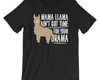 Mama Llama Ain't Got Time Drama T-shirt Funny Tee