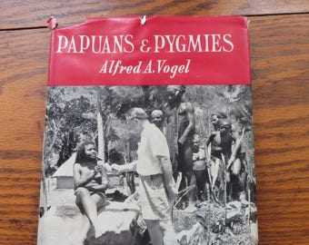 Papuans & Pygmies Alfred A. Vogel First Edition 1953