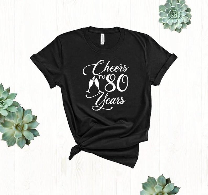 Cheers To 80 Years Old 80th Birthday Shirt