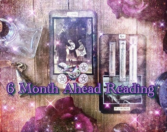 6 Month Ahead Reading, tarot reading, personal video reading, tarot cards, psychic readings