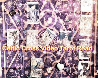 Celtic Cross Video Tarot Reading, intuitive psychic, intuitively chosen cards psychic video reading, detailed tarot psychic messages oracle