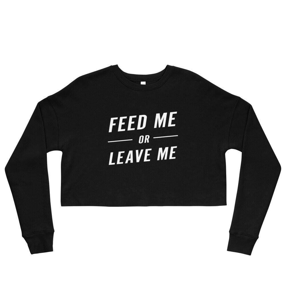 Aliments pour moi de Me laisser la femme Crop Tops sweat - Tops Crop Crossfit drôle - livraison gratuite - WFFCS a779ef