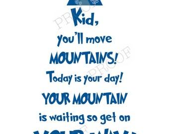 Kid, you'll move mountains print