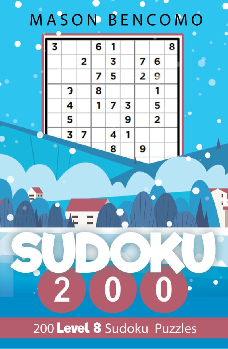 Sudoku 200: Test Your Skill With These Very Hard Sudoku Puzzles (Volume 8)  ** PRINTABLE | DOWNLOADABLE **