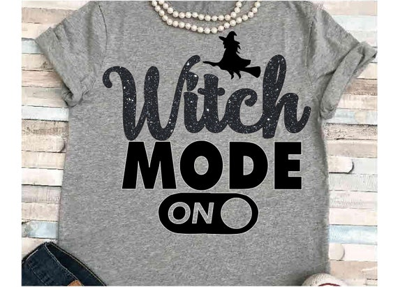 Halloween Svg Dxf Jpeg Silhouette Cameo Cricut Fall Spells Svg Witch Svg Group Girls Night Out Witch Mode On Halloween Night Shirt Costume