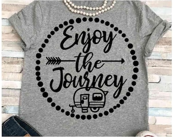 Camping SVG DXF JPEG Silhouette Cameo Cricut Camper svg campfire Nature svg Enjoy the journey svg journey svg camper iron on camping shirt