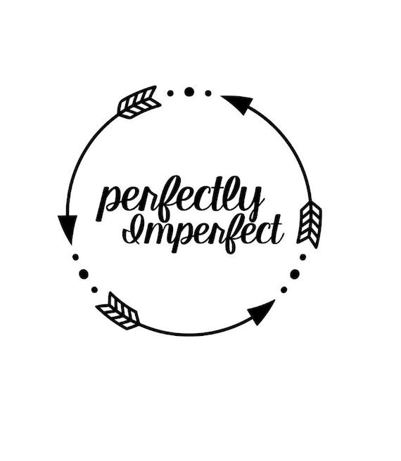 perfectly imperfect perfectly imperfect svg quotes svg mom