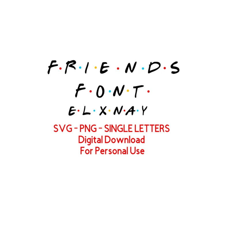 FRIENDS fonts - cricut design - t-shirt design tie - SVG JPG -