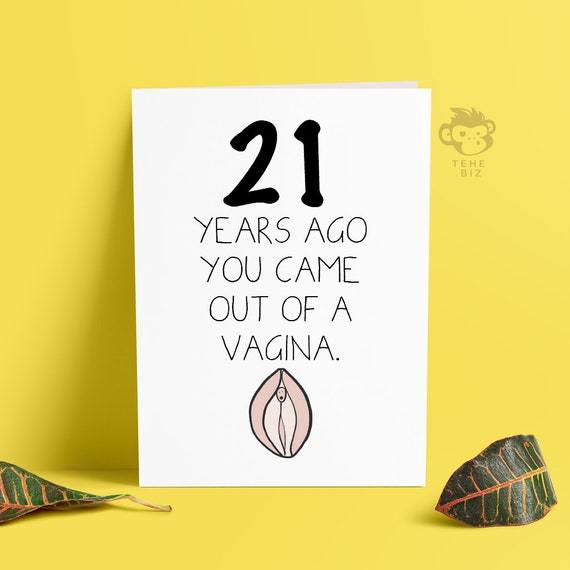 Funny Adult 21st Birthday Card Rude Came Out Of A Vagina