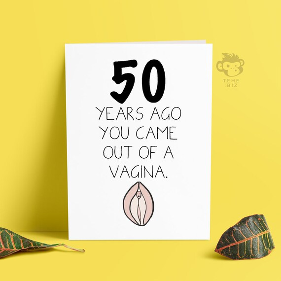 Hilarious Rude 50th Birthday Card Came Out Of A Vagina