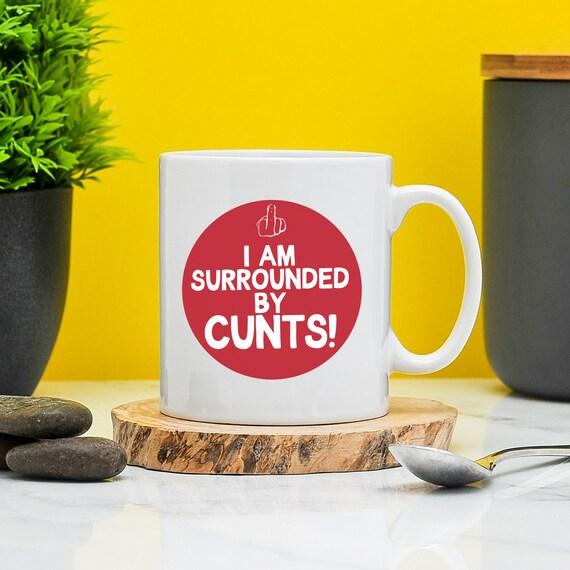 I/'m Surrounded By C*nts Mug