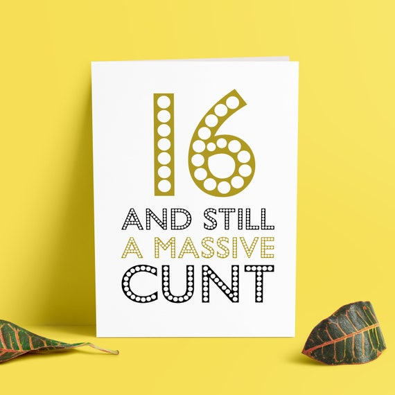 Funny Adult 16th Birthday Card Rude Massive Cunt For