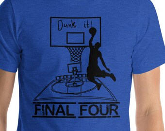Final four basketball shirt - dunk it! National championship