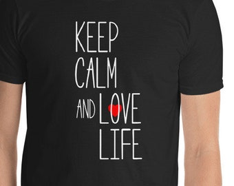 Keep calm shirt keep calm and love life shirt