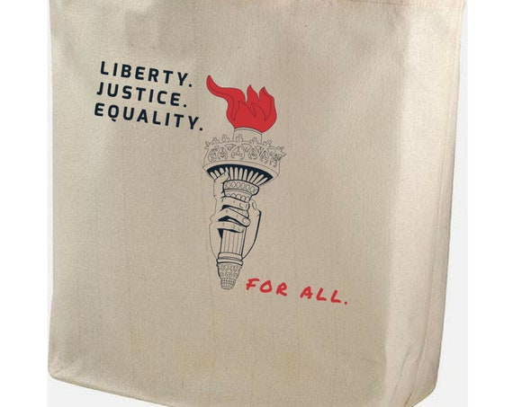 Liberty, Justice, Equality for ALL Organic Cotton Tote