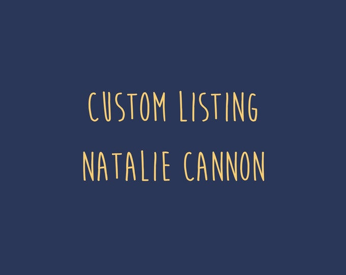 Custom Listing - Natalie Cannon