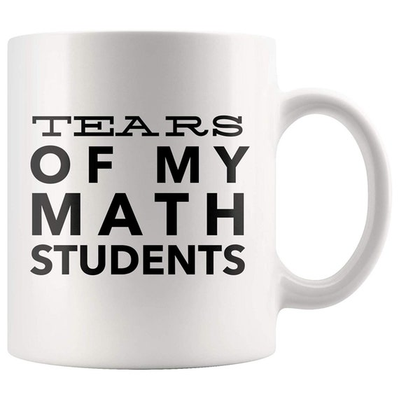 math teacher quotes tears of my math students funny