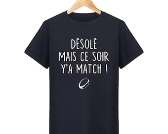 Sorry, but tonight rugby T-Shirt there ' a match for men