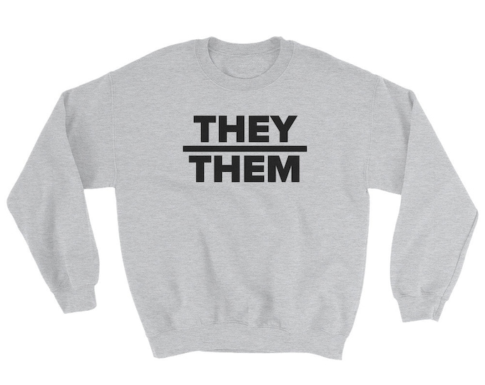 They | Them Unisex Sweatshirt