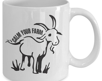 Calm your farm goats - coffee mug