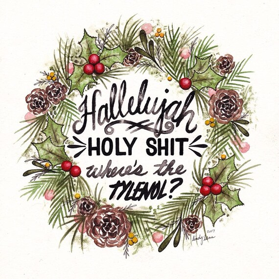 Christmas Vacation Hallelujah.Christmas Vacation Hallelujah Holy Shit Where S The Tylenol Clark Griswold Wreath Print