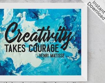 Creativity Takes Courage - Henri Matisse Printable, Landscape and Portrait, Digital Download