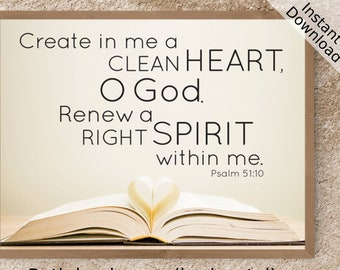 Create in me a clean heart  - Psalm 51:10 - Scripture and Hymn Art - Printable, Landscape and Portrait, Digital Download, Bible Art