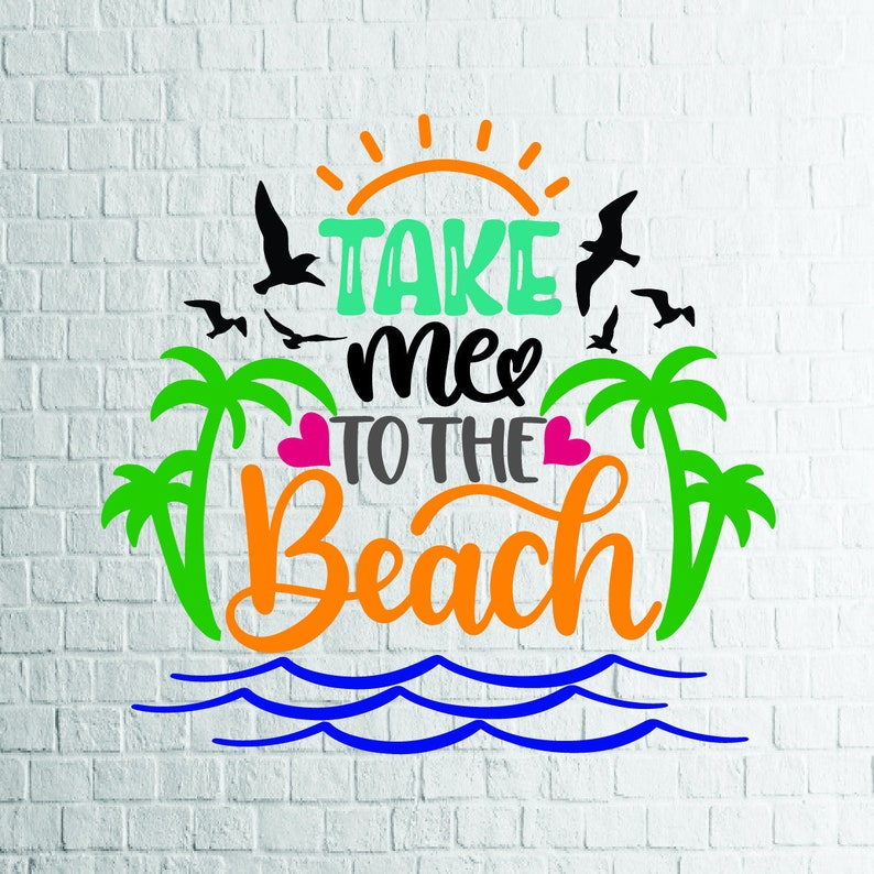 Buy 3 Get 1 Free   Take Me To The Beach Svg, Summertime Svg, Hello Summer  Svg Design,Cricut file instant download Svg, Dxf, Png, Eps