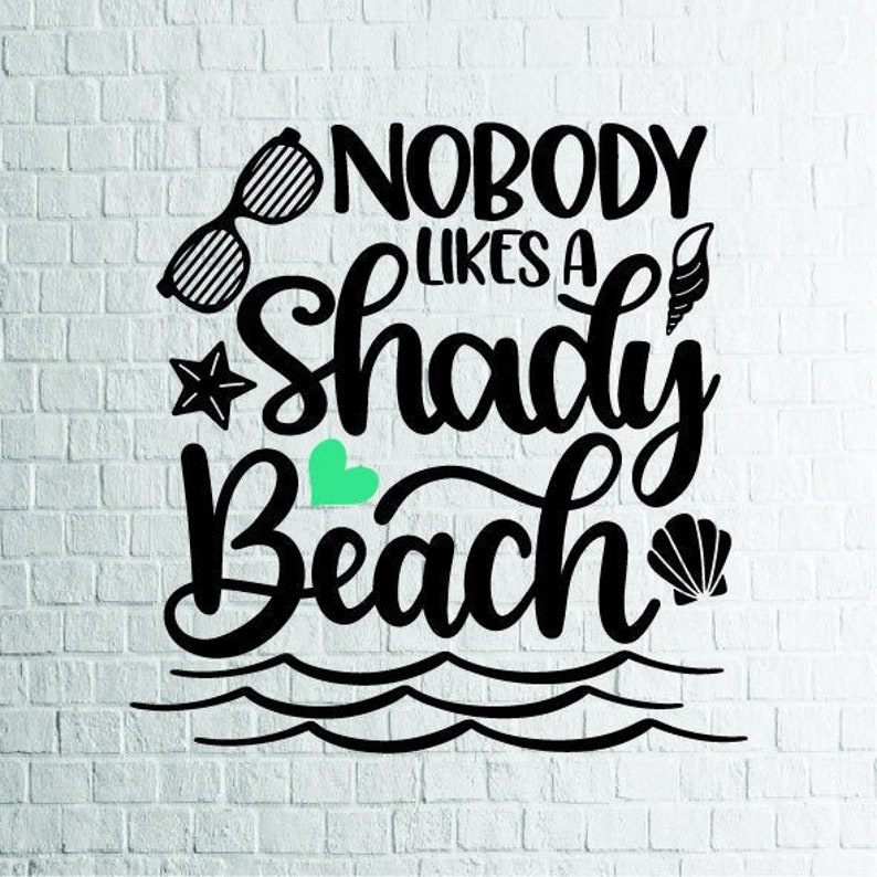 Buy 3 Get 1 Free   2 Styles Nobody Likes A Shady Beach Svg, Summer Svg,  Beach Quotes Clipart,Cut Files For Silhouette,Cricut,Dxf,Png,Eps