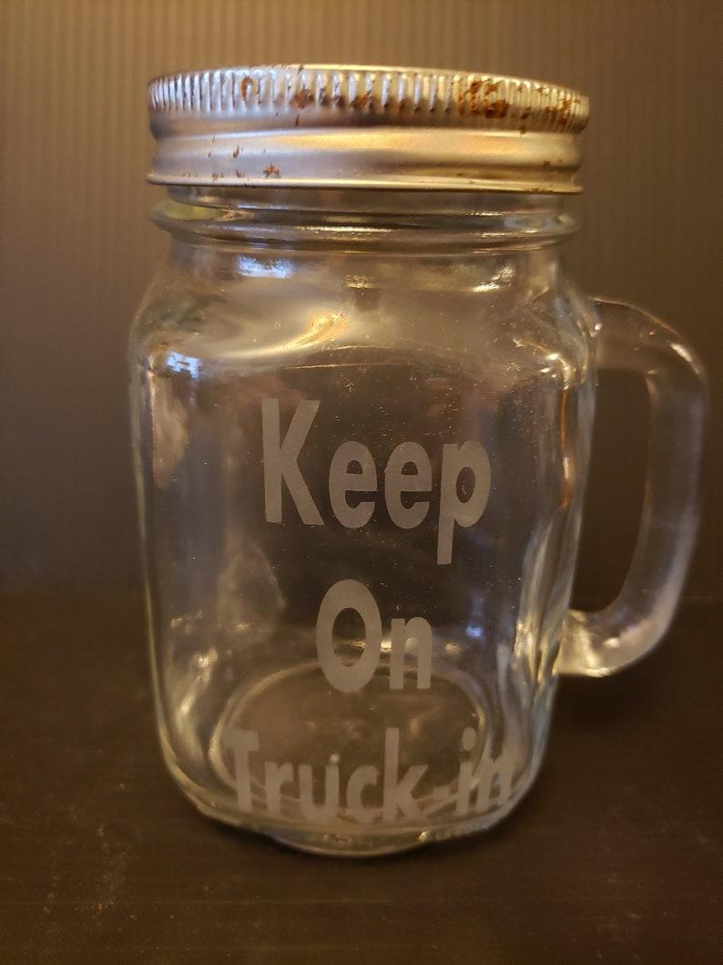Keep On Truckin  16 oz. Mason Jar image 0