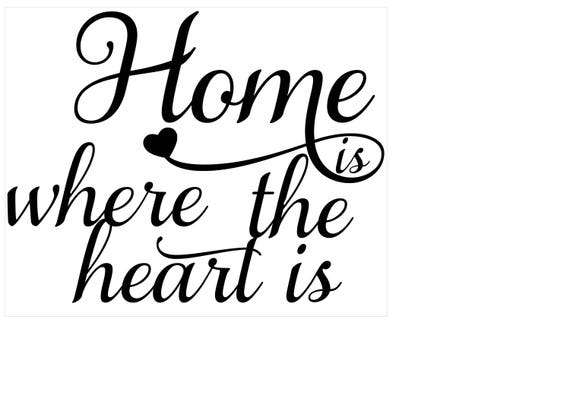 Home Is Where The Heart Is SVG PNG JPG Pdf Dxf Digital