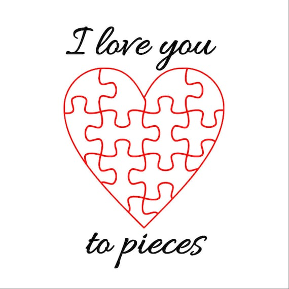 I Love You To Pieces Svg Png Jpg Pdf Dxf Digital File Download Etsy