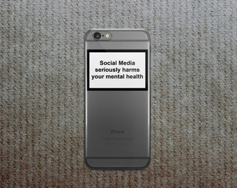 Social Media seriously harms your mental health phone case iPhone 7, iPhone X case, iPhone 7 Plus case, iPhone 6s Case, iPhone 8 Case  Phone