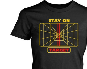 b6b0bcf02 Women's Graphic Tees Stay On Target Gift for Her Geek Shirt Star Wars Shirt  Star Wars Gift Star Wars Inspired Girlfriend Gift Wife Gift