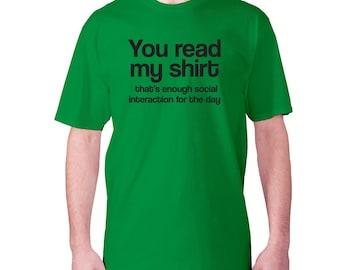 You Read My Shirt T-Shirt Mens Womens Funny gift Present Social Interaction