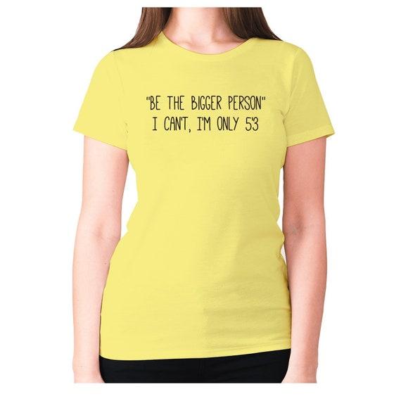 The Woman I/'ve Become Ladies T-shirt Laugh Out Loud T-shirt Women Humour T-shirt