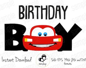 Birthday Boy - Lightning Mcqueen - Cars - Instant Download - SVG FILES