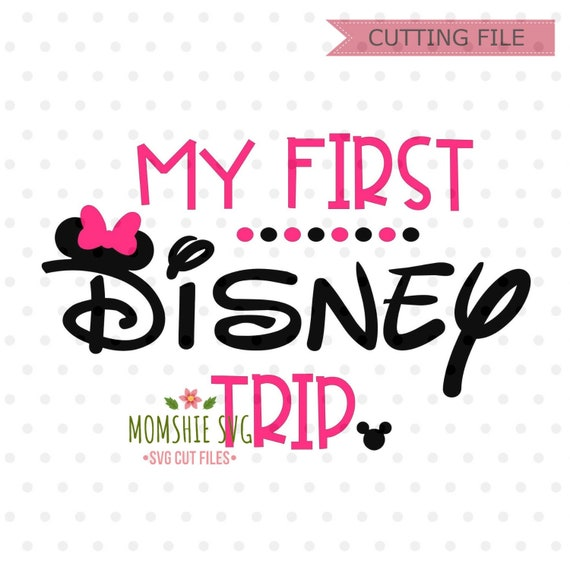 My First Disney Trip svg, Best Day Ever SVG, Disney SVG and png instant  download for cricut silhouette, Disney trip svg, Minnie Mouse SVG