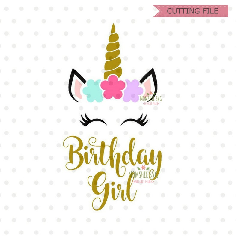 Unicorn SVG, Unicorn birthday Svg, Unicorn birthday girl svg, Unicorn Face  SVG, unicorn horn svg, unicorn svg for cricut and silhouette