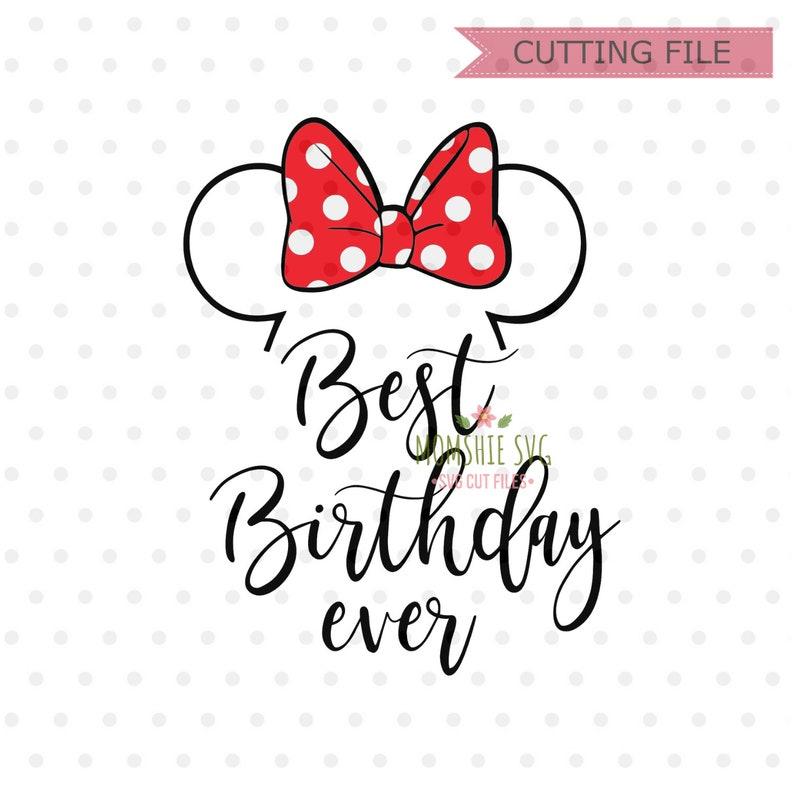 Best Birthday ever svg, Best Day Ever SVG, Disney SVG and png instant  download, Disney trip svg, Minnie Mouse SVG, Disney Birthday svg