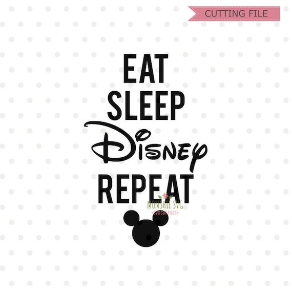 Eat Sleep Disney Repeat Svg Disney Trip Svg Disney Vacation Etsy