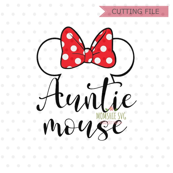 Auntie Mouse Minnie Mouse Svg Instant Download Minnie Mouse Etsy
