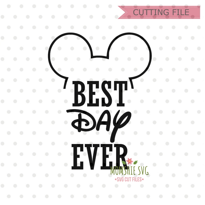 Best Day Ever SVG, Disney SVG and png instant download for cricut and  silhouette, Disney trip svg, Mickey Mouse SVG, Disney Vacation svg