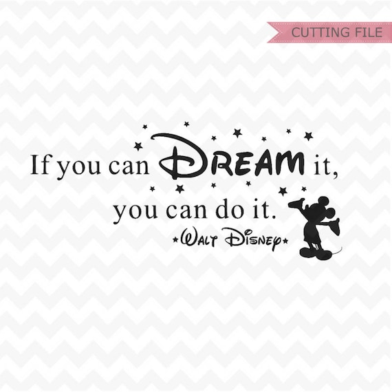 Disney Quote Svg If You Can Dream It Svg Disney Quote Svg Etsy