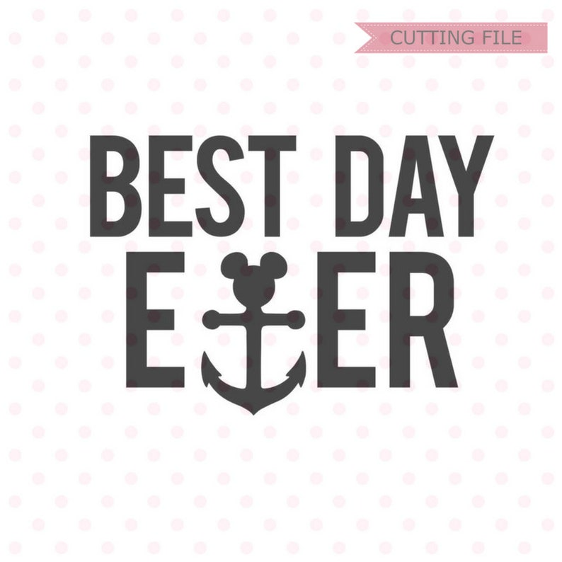 Disney Cruise Best Day Ever SVG, DXF, and png instant download, Disney  Vacation svg, Disney cruise svg for cricut and silhouette