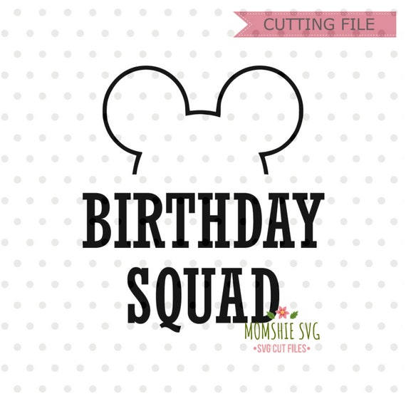 Birthday Squad Svg Disney Squad Svg Disney Svg And Png Etsy