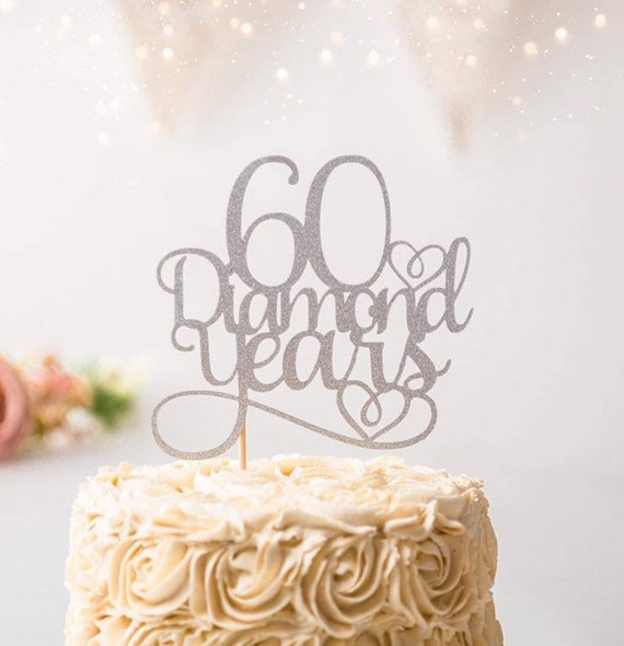 Diamond Wedding Anniversary Cake Topper 60 Diamond Years Etsy