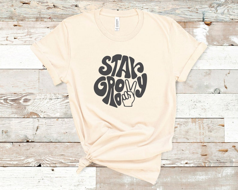 Choose your shirt color. STAY GROOVY SHIRT